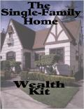 How to Build Riches in Real Estate With Single-Family Homes Using Other People's Money!
